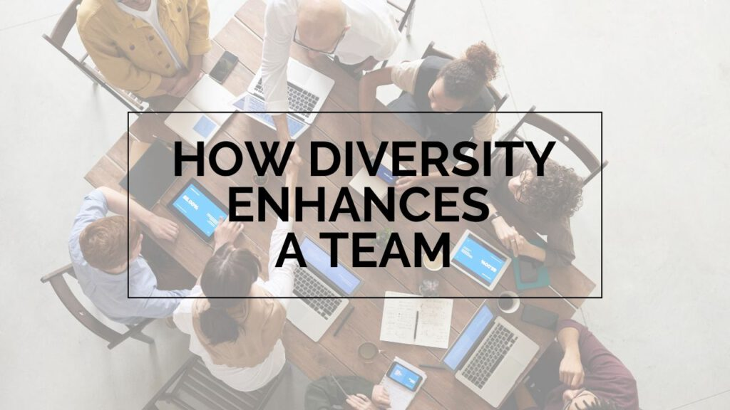 """Team sitting at a table with the words """"How Diversity Enhances a Team"""" written on it"""