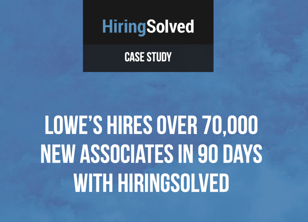 """Graphically designed image that says """"Lowe's hires over 70,000 new associates in 90 days with HiringSolved"""""""
