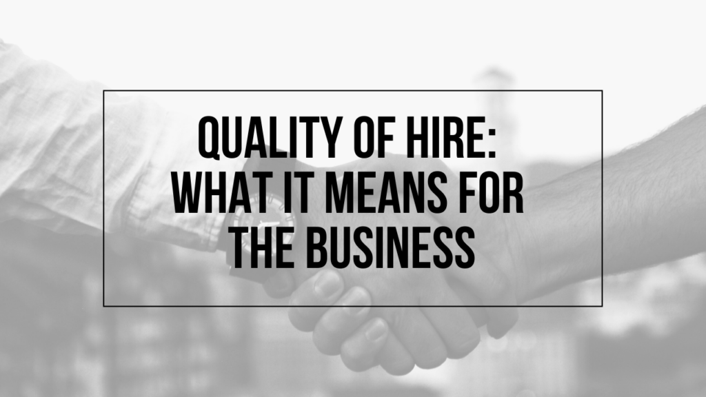 "Image of people shaking hands with text ""Quality of Hire: What It Means for the Business"" on top"