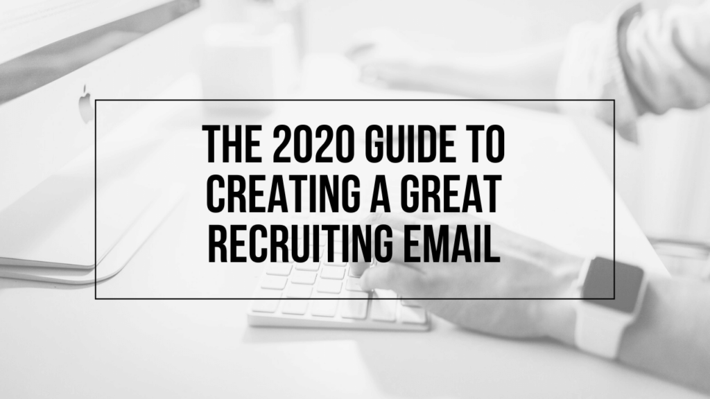 """Image of hands on computer with text """"The 2020 Guide to Creating a Great Recruiting Email"""" on it"""