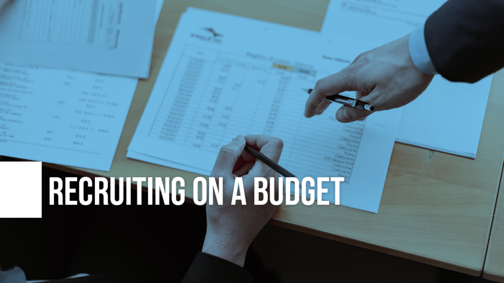 """Image of people working on a budget with the text """"Recruiting on a budget"""" on top"""