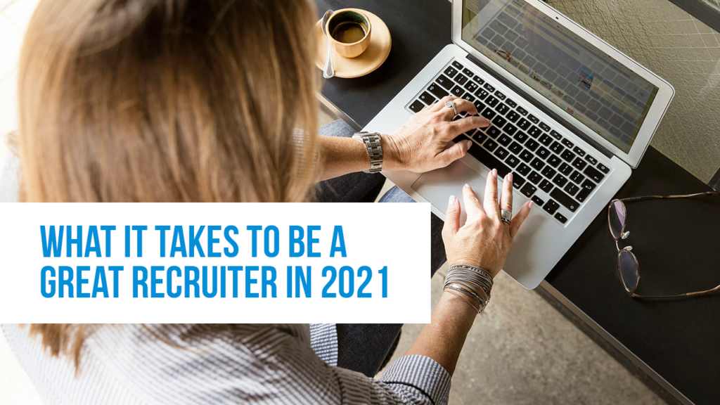 """Woman working on computer with glasses and coffee cup on the table. The text """"What It Takes to Be A Great Recruiting in 2021"""" is over the top of the image."""