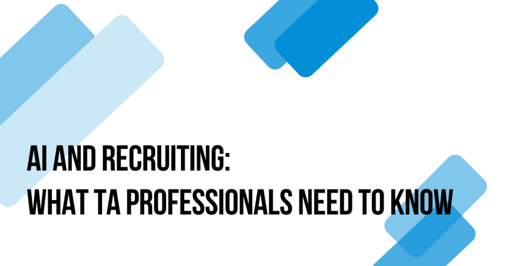 "Title image with text that reads ""AI and Recruiting: What TA Professionals Need to Know"""