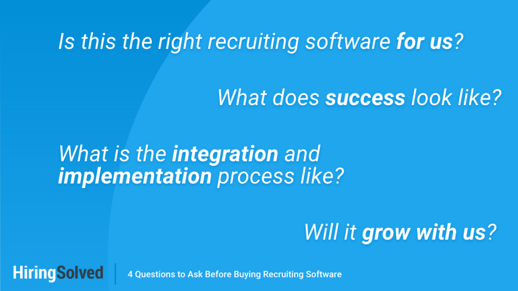 """Blue background with white text that reads: """"Is this the right tool for us?"""" """"What does success look like?"""" """"What is the integration and implementation process like?"""" """"Will it grow with us?"""""""
