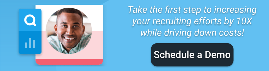 "Clickable blue image that reads ""Take the first step to increasing your recruiting efforts by 10X while driving down costs! Schedule a Demo"""