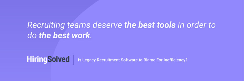 """Purple background image that reads """"Recruiting teams deserve the best tools in order to do the best work."""""""