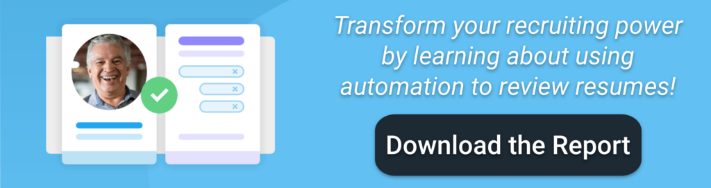"""Blue clickable call to action image with text that reads, """"Transform your recruiting power by learning about using automation to review resumes!"""""""
