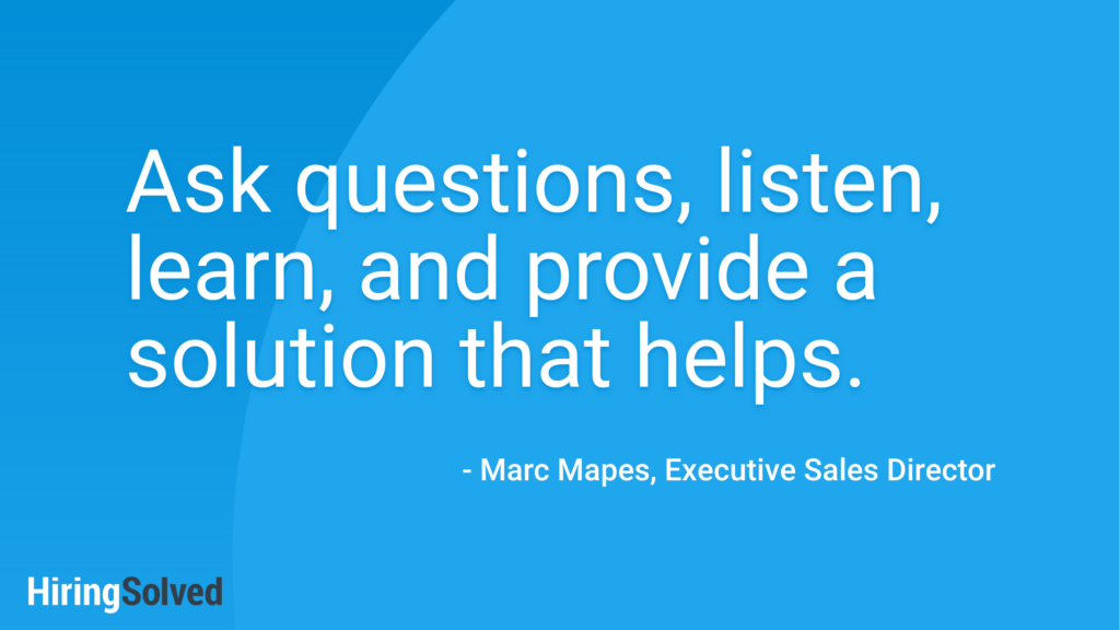 """Quote on a blue background that reads, """"Ask questions, listen, learn, and provide a solution that helps."""""""