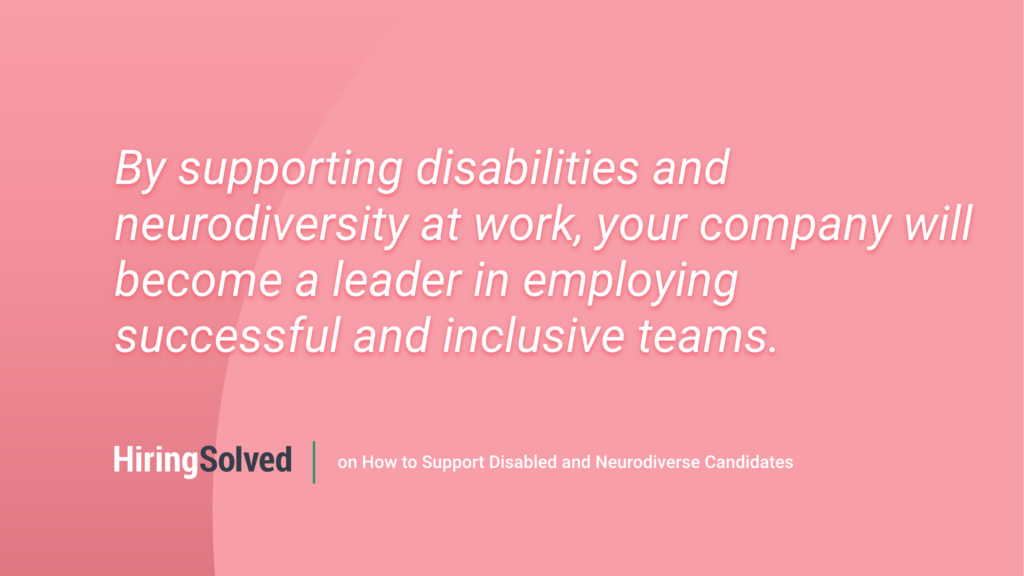 """Image with red background and white text that reads, """"By supporting disabilities and neurodiversity at work, your company will become a leader in employing successful and inclusive teams."""""""