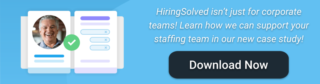 """Clickable image with text """"HiringSolved isn't just for corporate teams! Learn how we can support your staffing team in our new case study!"""""""