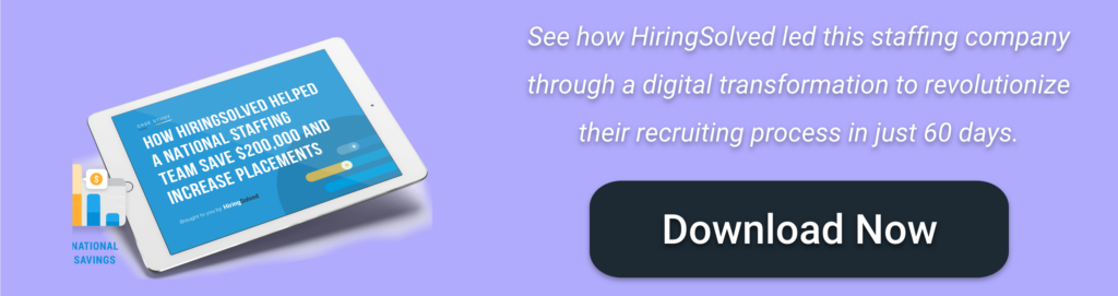 """Image of an ipad with the text, """"See how HiringSolved led this staffing company through a digital transformation to revolutionize their recruiting process in just 60 days."""""""